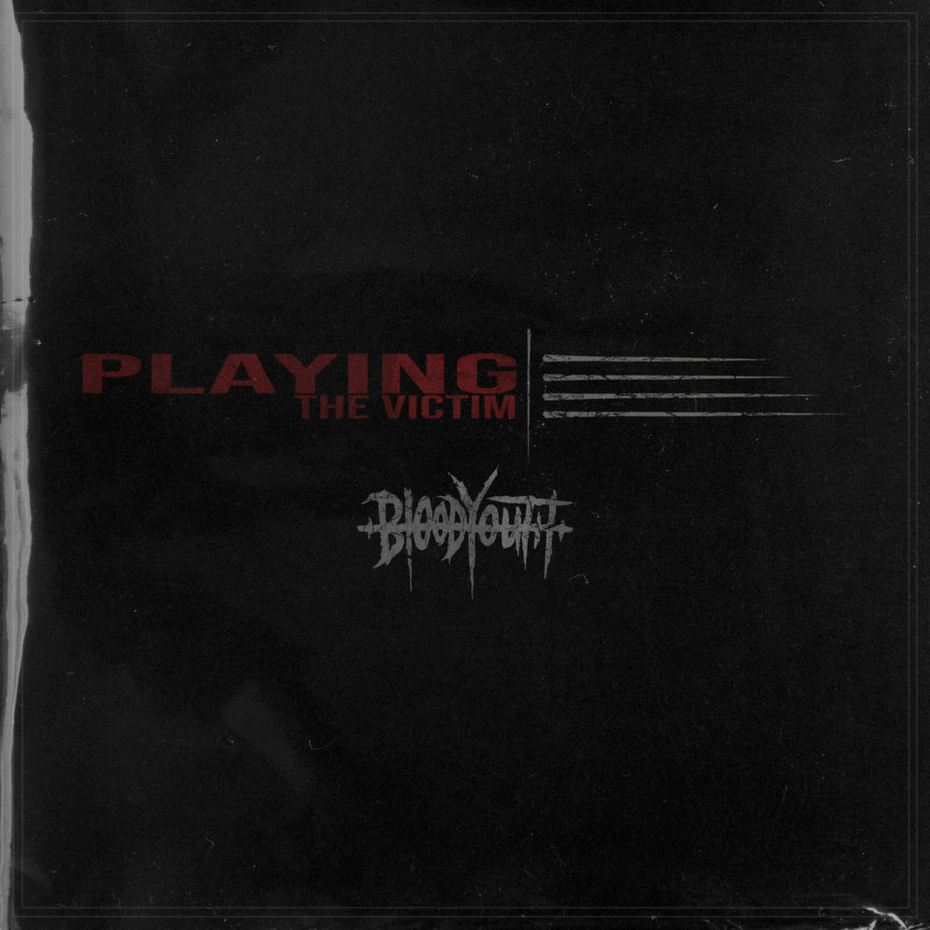 Blood Youth - Playing the Victim